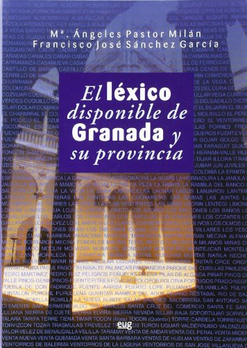El léxico disponible de Granada y su: María Ángeles Pastor