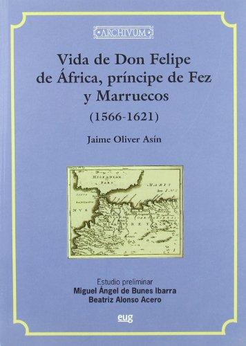 9788433848956: Vida de Don Felipe de Africa, principe de Fez y Marruecos (1566-1621)