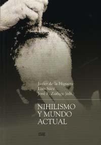 Nihilismo y mundo actual: JAVIER DE LA