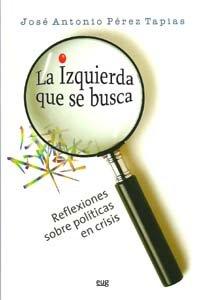 La izquierda que se busca: José Antonio Pérez