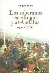 9788433851772: SOBERANOS CAROLINGIOS Y AL-ANDALUS SIGLOS VIII-IX, LOS