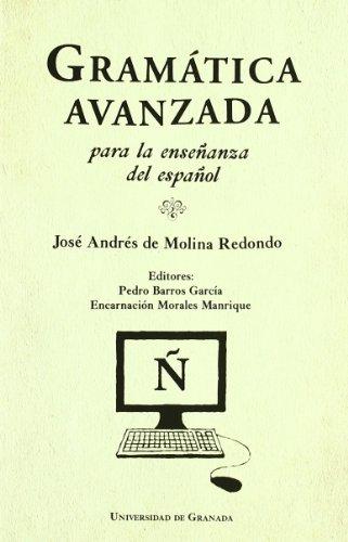 Gramatica avanzada para la enseñanza del español.: De Molina Redondo,