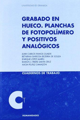 9788433852168: Grabado en Hueco: Planchas de fotopolímero y positivos analógicos (Cuadernos de Trabajo/Humanidades)