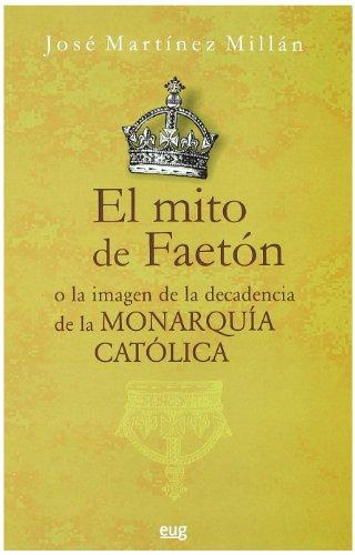 9788433852205: El mito de Faetón o la imagen de la decadencia de la Monarquía católica (Fuera de Colección)