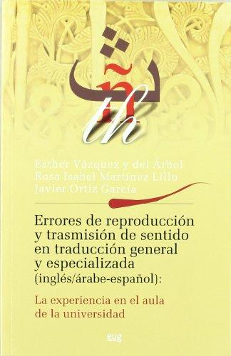 ERRORES DE REPRODUCCION Y TRANSMISION DE SENTIDO EN TRADUCCION GENERAL Y ESPECIALIZADA (INGLES/...