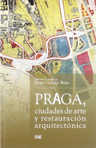 9788433853400: Praga, ciudades de arte y restauración arquitectónica (Biblioteca de Arquitectura, Urbanismo y Restauración)