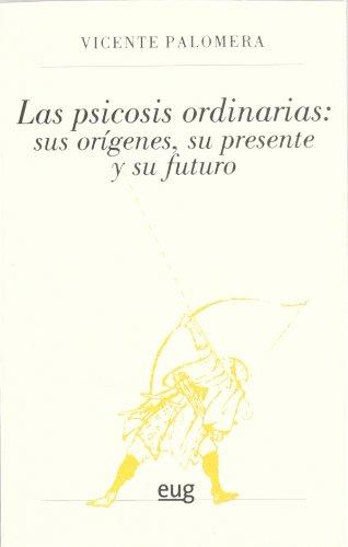 9788433853509: Las psicosis ordinarias: sus orÍgenes, su presente y su futuro (Fuera de Colección)