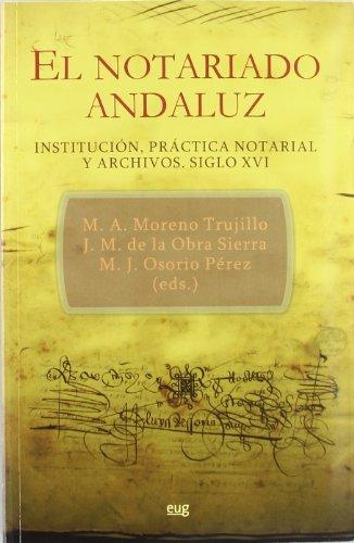 9788433853523: El Notariado Andaluz. Institución, práctica notarial y archivos: Siglo XVI (Fuera de Colección)