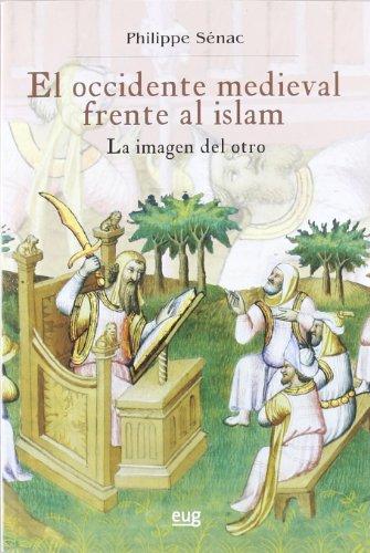 OCCIDENTE MEDIEVAL FRENTE AL ISLAM LA IMAGEN DEL OTRO: P. SENAC