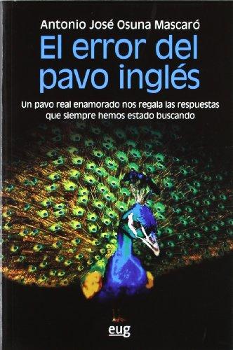 9788433853738: El error del pavo inglés: Un pavo real enamorado nos regala las respuestas que siempre hemos estado buscando (Fuera de Colección)