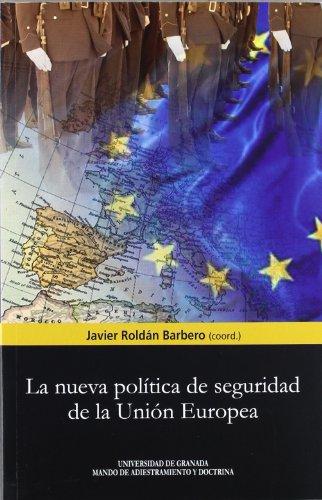 La nueva política de seguridad y defensa de la Unión Europea: Javier Roldán Barbero