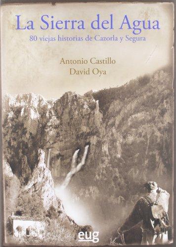 9788433854155: La Sierra del Agua : 80 viejas historias de Cazorla y Segura
