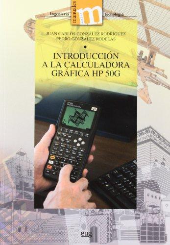 Introducción a la calculadora gráfica HP 50G: Pedro Gonzalez Rodelas,
