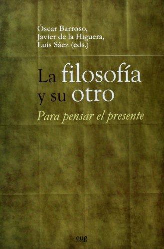 FILOSOFIA Y SU OTRO LA PARA PENSAR: BARROSO, OSCAR; DE