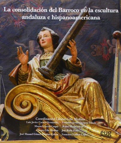 9788433855091: La Consolidación Del Barroco En La Escultura Andaluza E Hispanoamericana (Fuera de Colección)