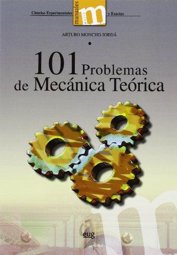 101 problemas de mecánica teórica (Paperback): Arturo Moncho Jordá