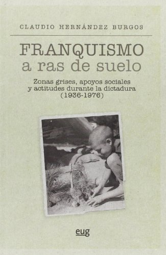 9788433855787: Franquismo a ras de suelo (Colección Historia)