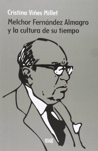 9788433855862: Melchor Fernández Almagro y la cultura de su tiempo
