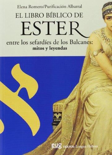 9788433855909: Libro bíblico de Ester entre los sefardíes de los Balcanes: mitos y leyendas,El (Textos/ Lengua Hebrea)