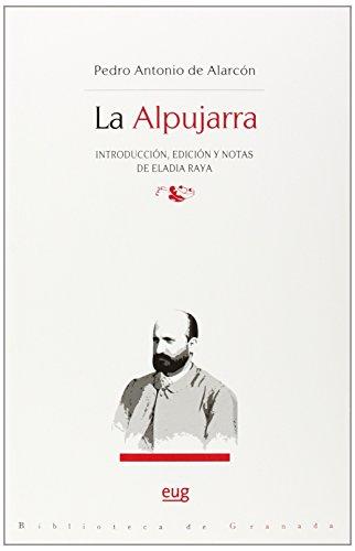 LA ALPUJARRA: Pedro Antonio de Alarcón (aut.), Eladia Raya (ed.)