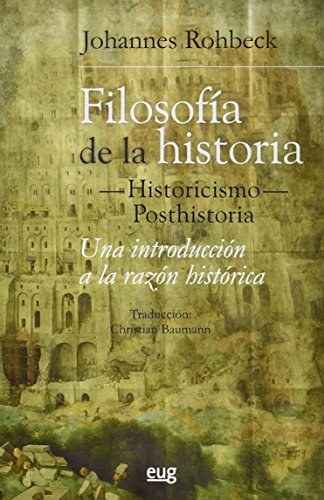 9788433857460: FILOSOFIA DE LA HISTORIA HISTORICISMO POSTHISTORIA UNA INTRODUCCION A