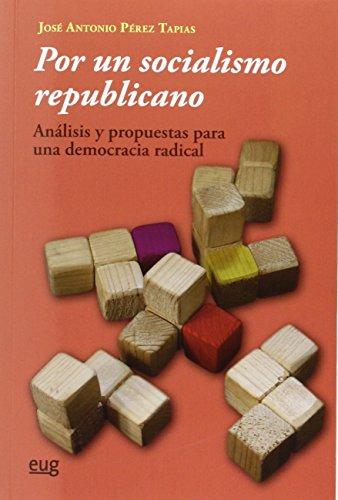 POR UN SOCIALISMO REPUBLICANO: ANÁLISIS Y PROPUESTAS: José Antonio Pérez