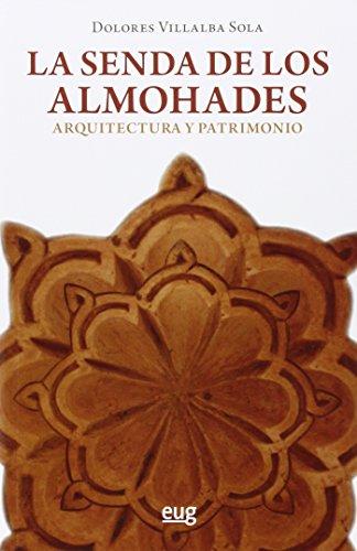 La senda de los almohades : arquitectura: Dolores Villalba Sola