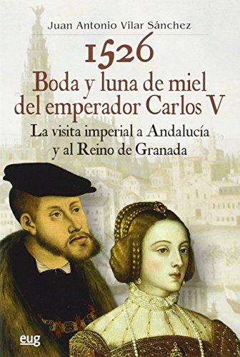 9788433858870: 1526 Boda y luna de miel del emperador Carlos V