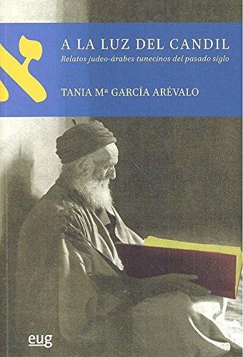 A la luz del candil: relatos judeo-árabes: García Arévalo, Tania