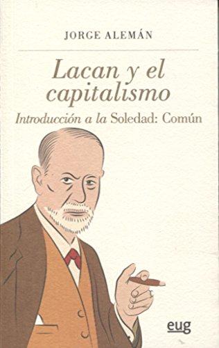 LACAN Y EL CAPITALISMO: Alemán Lavigne, Jorge