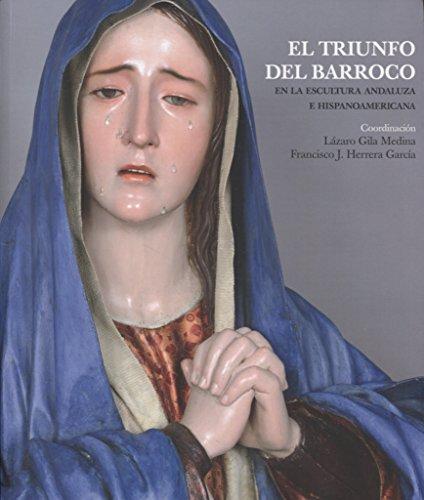 9788433862273: Triunfo del barroco,El. En la escultura andaluza e hispanoamericana