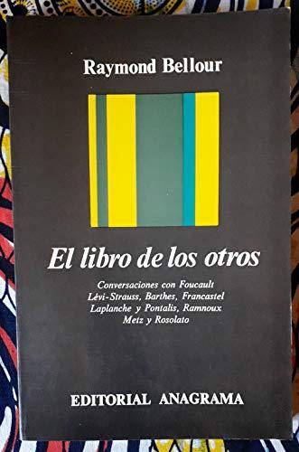 El Libro de Los Otros (Argumentos) (Spanish Edition) (9788433900258) by Raymond Bellour