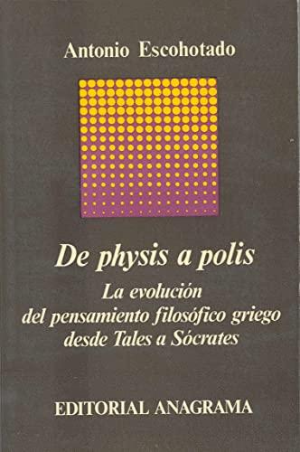 9788433900340: De physics a polis: La evolución del pensamiento filosófico griego desde Tales a Sócrates (Colección Argumentos ; 34) (Spanish Edition)