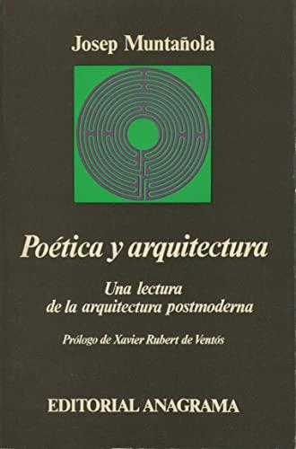 Poetica y arquitectura (Coleccion Argumentos) (Spanish Edition): Muntanola i Thornberg, Josep