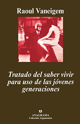 9788433900937: Tratado del saber vivir para uso de las jóvenes generaciones (Argumentos)