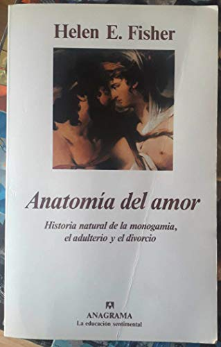 9788433902085: Anatomía del amor (Historia natural de la monogamia, el adulterio y el divorcio)