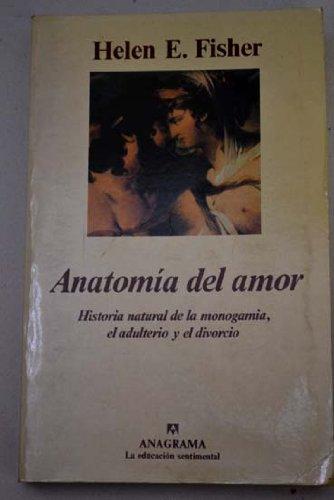 Anatomía del amor. Historia natural de la: Helen E. Fisher