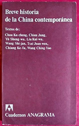 BREVE HISTORIA DE LA CHINA CONTEMPORANEA. Textos de Chou Ku-cheng, Chien Jung, Yu Sheng-wu, Liu ...