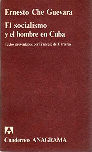 El socialismo y el hombre en Cuba (Serie Documentos) (Spanish Edition) (8433903950) by Ernesto Guevara