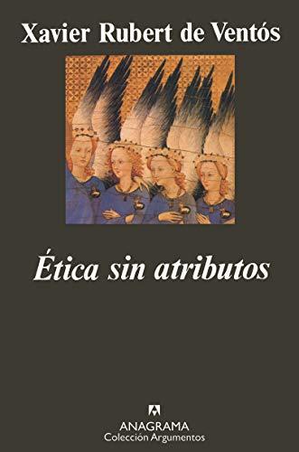 9788433905253: Etica sin atributos (Colección Argumentos) (Spanish Edition)