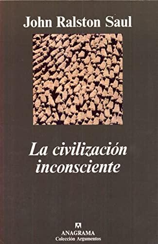La Civilización Inconsciente: John Ralston Saul