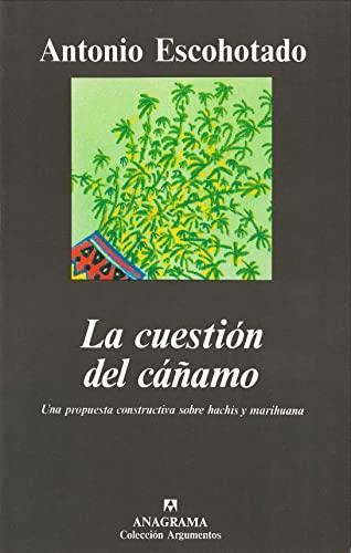 La cuestión del cáñamo. Una propuesta constructiva sobre hachís y ...