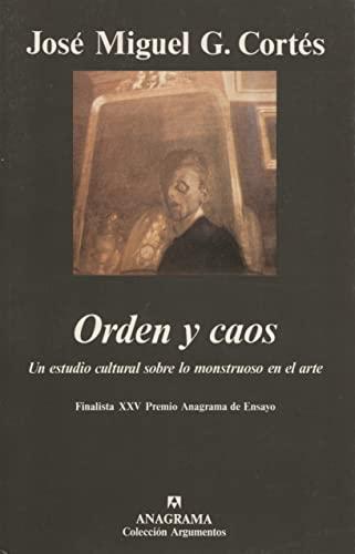 9788433905499: Orden y Caos: Un Estudio Cultural Sobre Lo Monstruoso en las Artes (Coleccion Argumentos) (Spanish Edition)