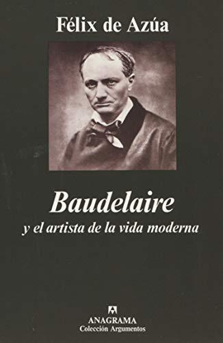 9788433905758: Baudelaire ( y el artista de la vida moderna): 225 (Argumentos)
