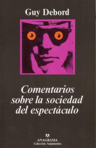 9788433905796: Comentarios sobre la sociedad del espectáculo: seguido de Prólogo a la cuarta edición italiana de «La sociedad del espectáculo»: 112 (Argumentos)