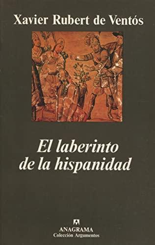 El laberinto de la hispanidad (Spanish Edition): Xavier Rubert de