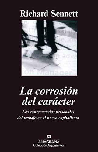9788433905901: La corrosión del carácter: Las consecuencias personales del trabajo en el nuevo capitalismo (Argumentos Anagrama)