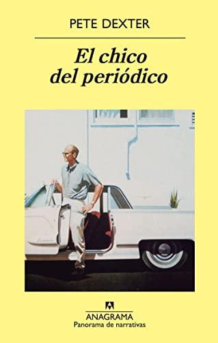 El Chico del Periodico (Spanish Edition) (8433906984) by Dexter, Pete
