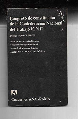 9788433907233: Congreso de constitucion de la cnt (Cuadernos Anagrama. Serie Ciencia pol,tica)