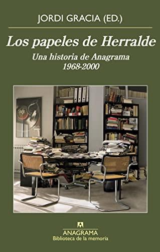 9788433908162: Los papeles de Herralde: Una historia de Anagrama 1968-2000: 43 (Biblioteca de la memoria)